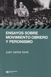 Ensayos sobre Movimiento Obrero y Peronismo, de Juan Carlos Torre