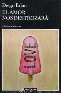 El Amor Nos Destrozará, de Diego Erlan
