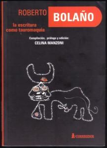 Roberto Bolaño. La escritura como tauromaquia 001