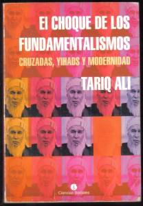 El Choque de los Fundamentalismos, de Tariq Ali 001