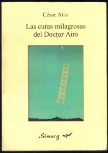Las curas milagrosas del Doctor Aira, de César Aira 001