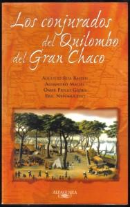 Los conjurados del Quilombo del Gran Chaco 001
