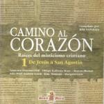 camino-al-corazon-raices-del-misticismo-cristiano-1-de-jesus-a-san-agustin270