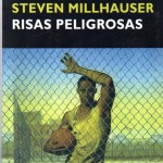 Risas peligrosas, Millhauser305