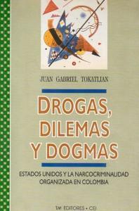 Drogas, dilemas y dogmas, Tokatlián351