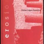 Erosión, Víctor López Zumelzu 001