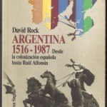Argentina 1516-1987, David Rock 001