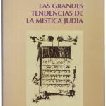 Las grandes tendencias de la mística judía